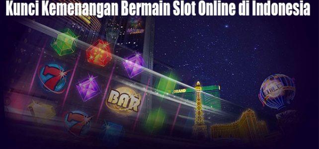 Kunci Kemenangan Bermain Slot Online di Indonesia