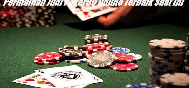 Permainan Judi PokerQQ Online Terbaik Saat Ini